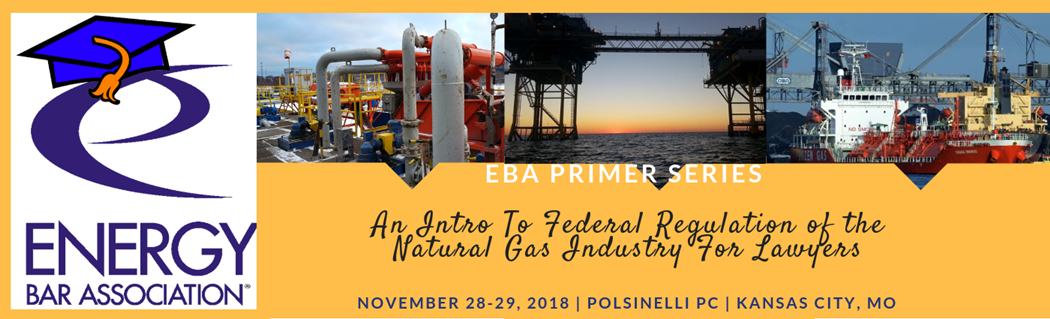 EBA Primer: An Intro to the Federal Regulation of the Natural Gas Industry